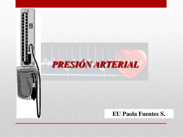 PRESIÓN ARTERIAL EU Paola Fuentes S.