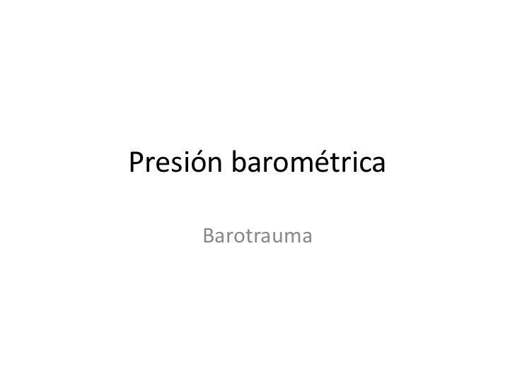 Presión barométrica     Barotrauma