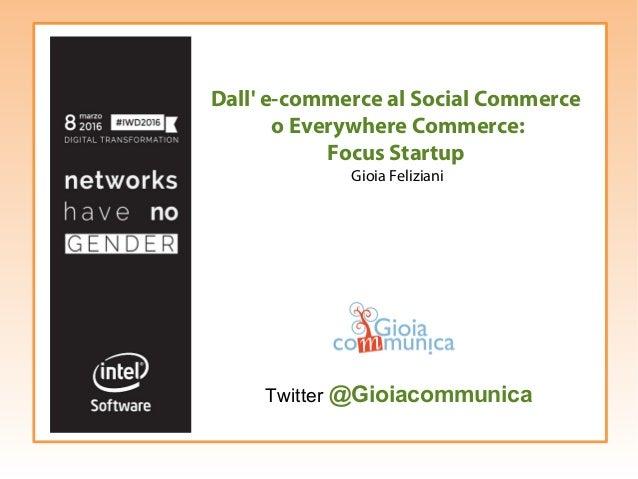 d2413224390d Dall  e-commerce al Social Commerce o Everywhere Commerce  Focus Startup  Gioia Feliziani ...