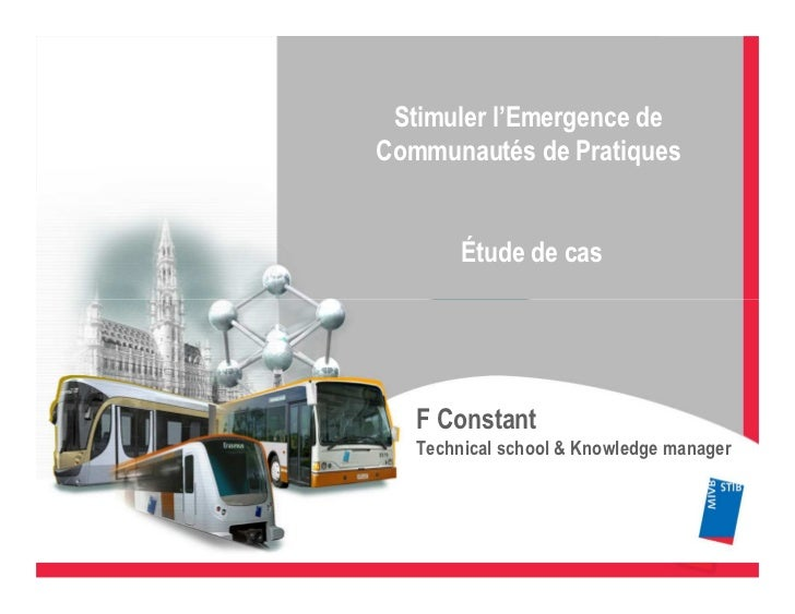 Stimuler l'Emergence deCommunautés de Pratiques        Étude de cas   F Constant   Technical school & Knowledge manager
