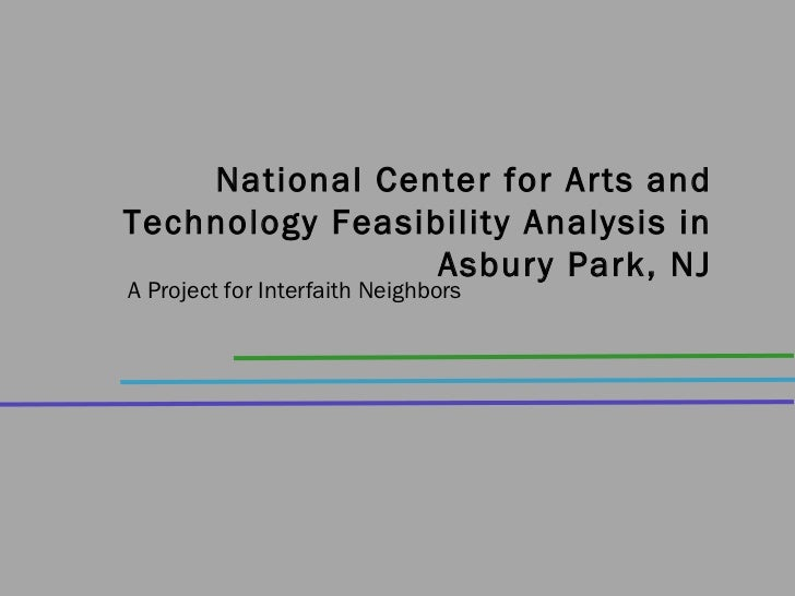 National Center for Arts and Technology Feasibility Analysis in Asbury Park, NJ A Project for Interfaith Neighbors