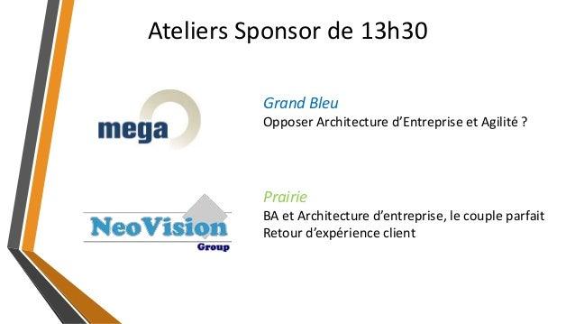 Ateliers Sponsor de 13h30 Prairie BA et Architecture d'entreprise, le couple parfait Retour d'expérience client Grand Bleu...