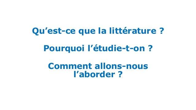 Qu'est-ce que la littérature ? Pourquoi l'étudie-t-on ? Comment allons-nous l'aborder ?