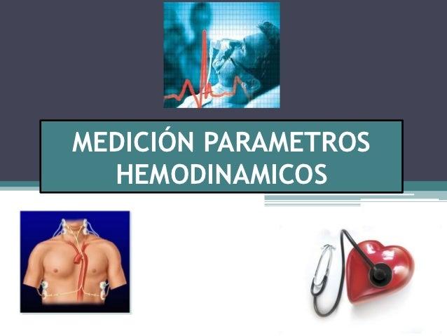 MEDICIÓN PARAMETROS  HEMODINAMICOS