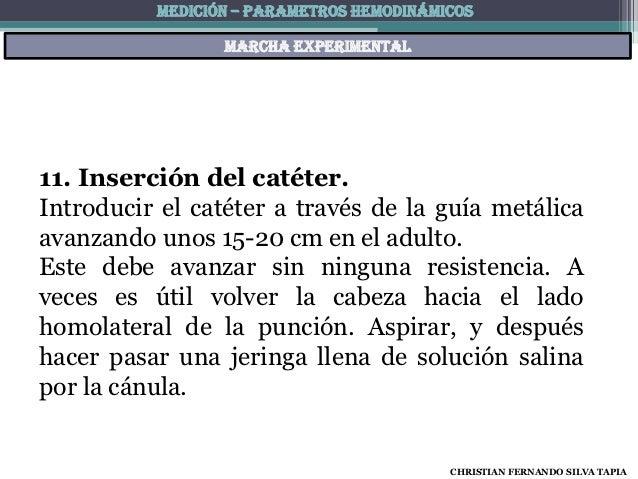 MEDICIÓN – PARAMETROS HEMODINÁMICOS                 Marcha experimental11. Inserción del catéter.Introducir el catéter a t...