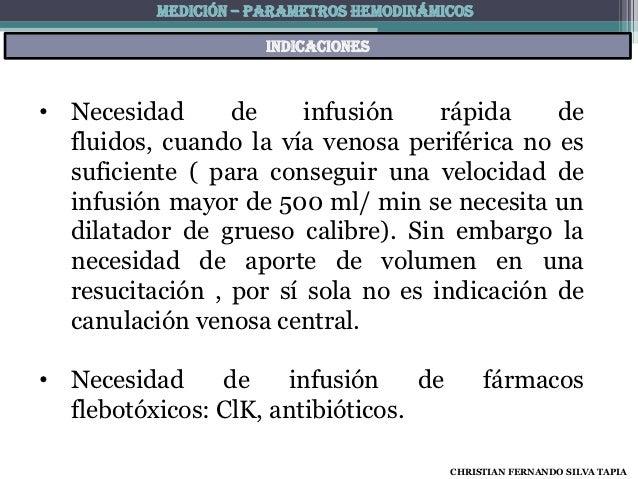 MEDICIÓN – PARAMETROS HEMODINÁMICOS                      indicaciones• Necesidad      de     infusión    rápida    de  flu...