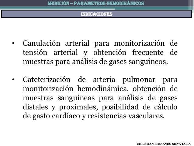 MEDICIÓN – PARAMETROS HEMODINÁMICOS                       indicaciones•   Canulación arterial para monitorización de    te...