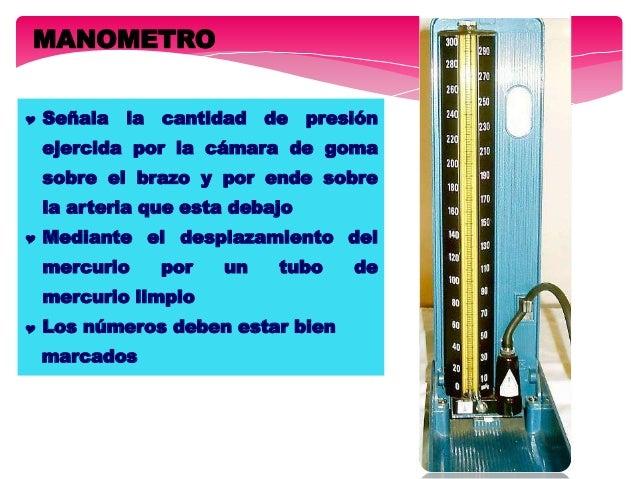 MANOMETRO  Señala la cantidad de presión ejercida por la cámara de goma sobre el brazo y por ende sobre la arteria que es...