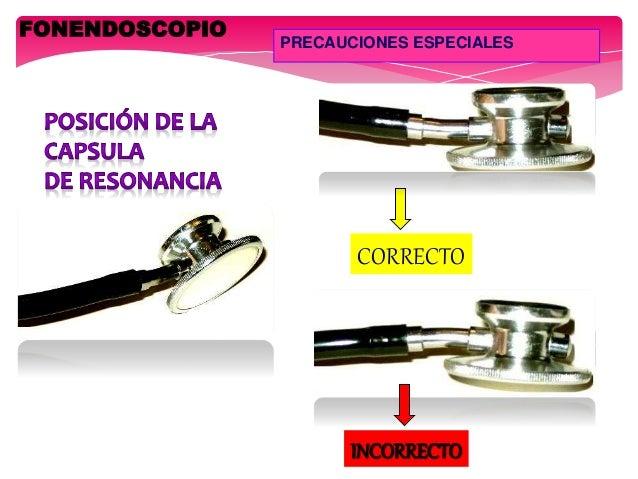 CORRECTO FONENDOSCOPIO PRECAUCIONES ESPECIALES INCORRECTO