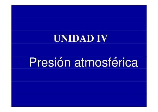 UNIDAD IVPresión atmosférica