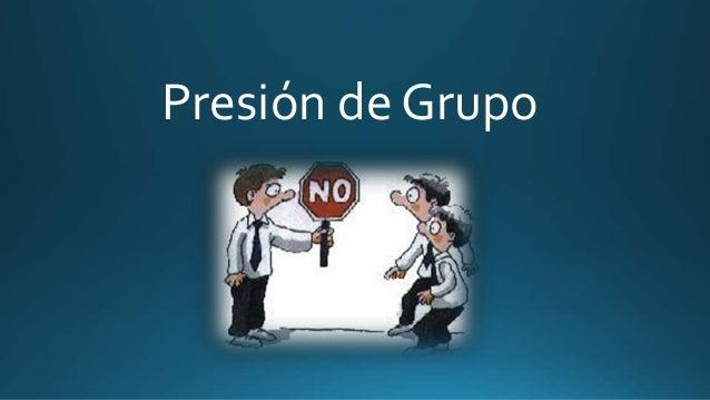 Presion de grupo - Grupo de presion ...