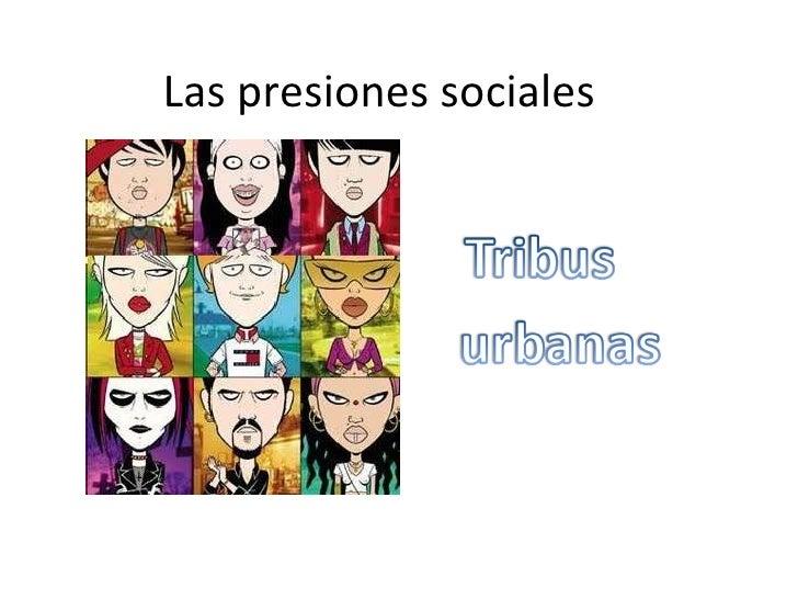 Las presiones sociales