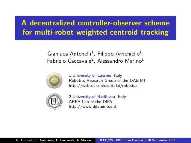 A decentralized controller-observer scheme   for multi-robot weighted centroid tracking                     Gianluca Anton...