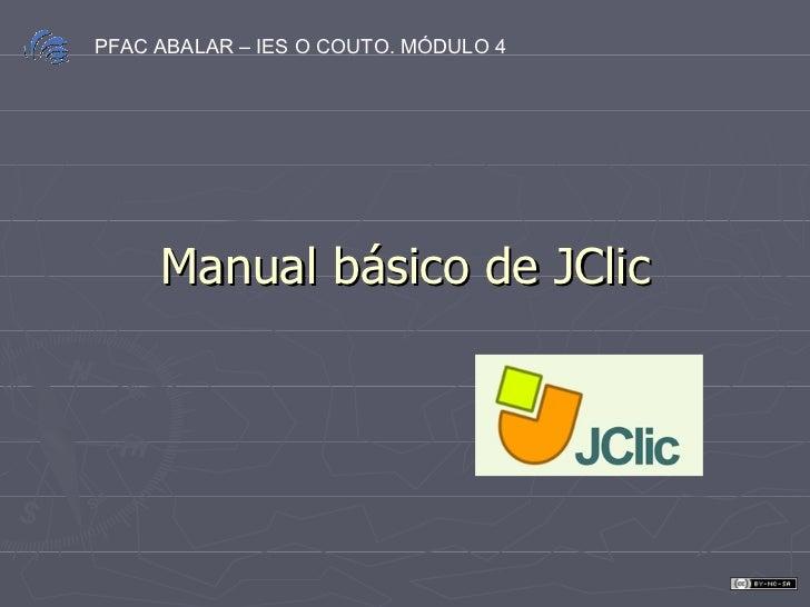 Manual básico de JClic PFAC ABALAR – IES O COUTO. MÓDULO 4