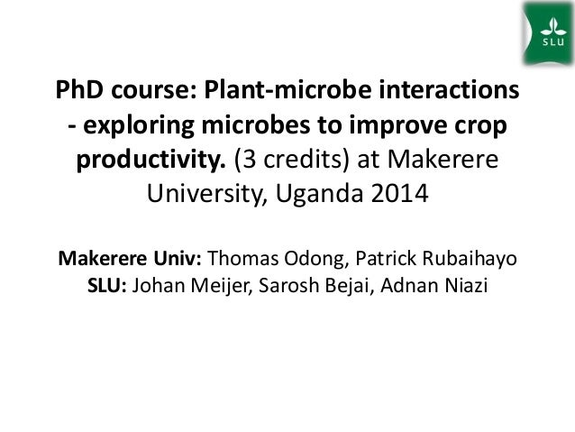 PhD course: Plant-microbe interactions - exploring microbes to improve crop productivity. (3 credits) at Makerere Universi...