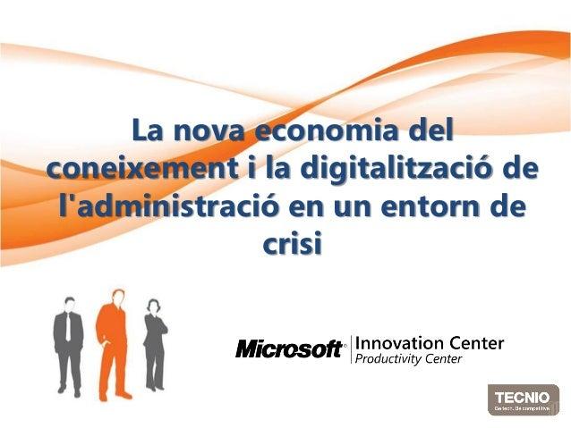 La nova economia del coneixement i la digitalització de l'administració en un entorn de crisi