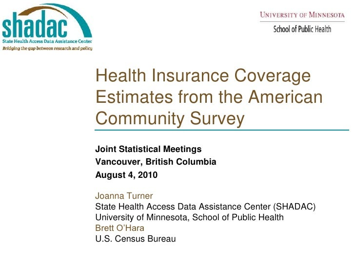 Health Insurance Coverage Estimates from the American Community Survey<br />Joint Statistical Meetings<br />Vancouver, Bri...