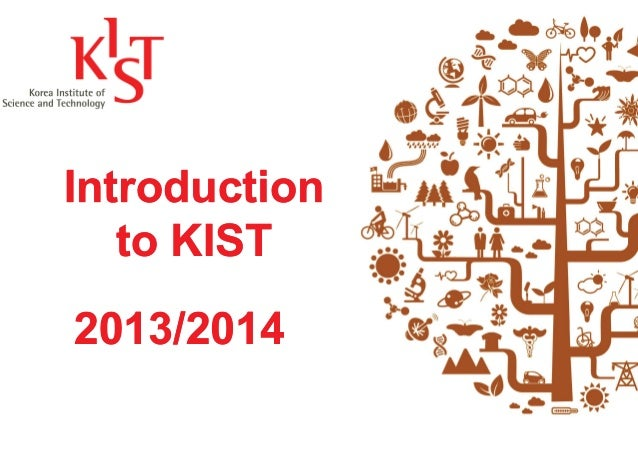 Introduction to KIST 2013/2014