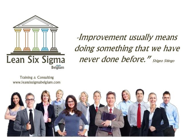 """Improvement usually means doing something that we have never done before."" Shigeo Shingo Training & Consulting www.leansi..."