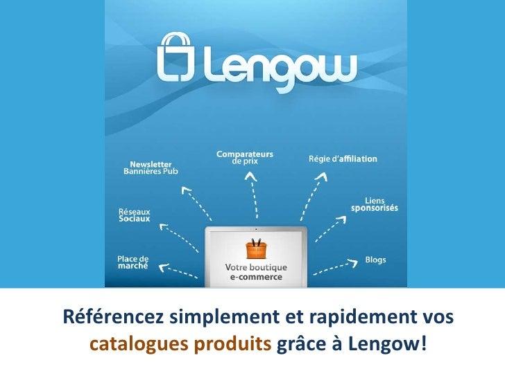 Référencez simplement et rapidement vos   catalogues produits grâce à Lengow!