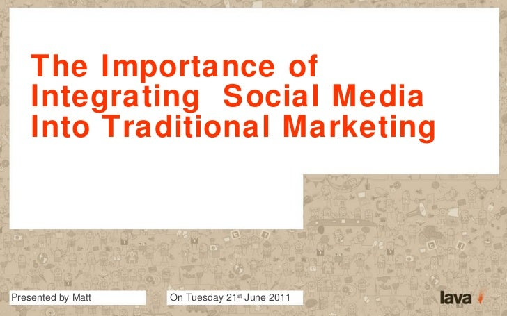 The Importance of Integrating  Social Media Into Traditional Marketing