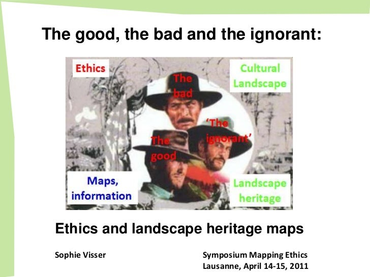 The good, the bad and the ignorant:                                        Cultural      Ethics         The               ...