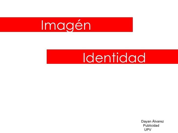 Imagén Identidad Dayan Álvarez Publicidad UPV
