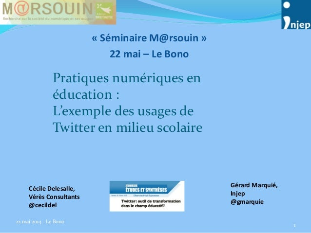 « Séminaire M@rsouin » 22 mai – Le Bono 22 mai 2014 - Le Bono 1 Cécile Delesalle, Vérès Consultants @cecildel Gérard Marqu...