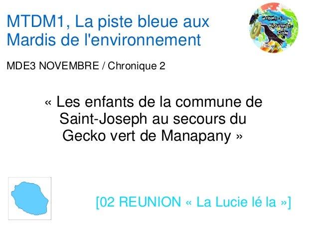 MTDM1, La piste bleue auxMardis de lenvironnementMDE3 NOVEMBRE / Chronique 2      « Les enfants de la commune de        Sa...