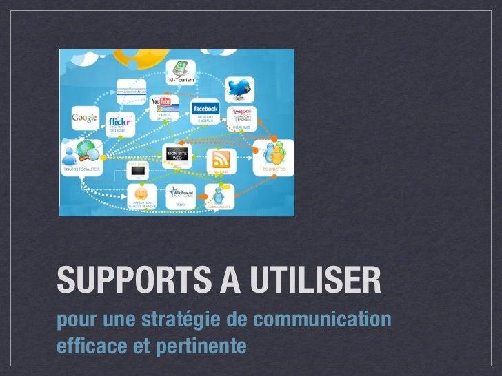 SUPPORTS A UTILISERpour une stratégie de communicationefficace et pertinente