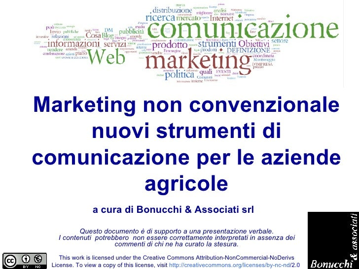 Marketing non convenzionale nuovi strumenti di comunicazione per le aziende agricole Questo documento è di supporto a una ...