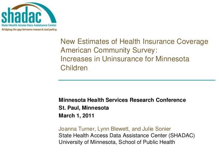 New Estimates of Health Insurance CoverageAmerican Community Survey:Increases in Uninsurance for Minnesota Children<br />M...