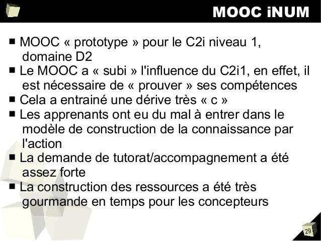 MOOC iNUM MOOC « prototype » pour le C2i niveau 1, domaine D2 ■ Le MOOC a « subi » l'influence du C2i1, en effet, il est n...