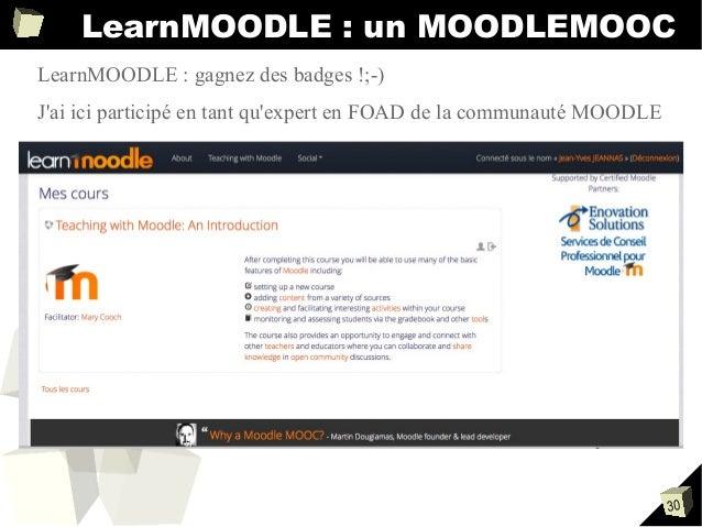 LearnMOODLE : un MOODLEMOOC LearnMOODLE:gagnezdesbadges!;-) J'aiiciparticipéentantqu'expertenFOADdelacommun...