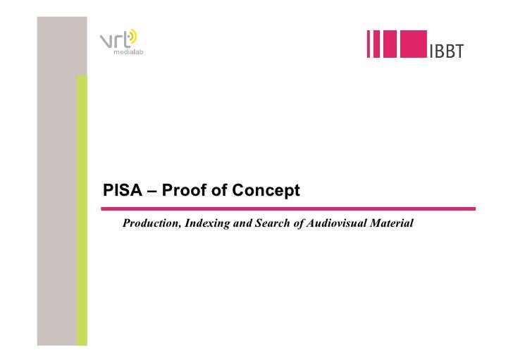 medialab     PISA – Proof of Concept    Production, Indexing and Search of Audiovisual Material