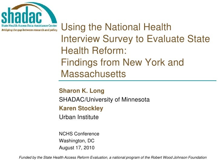 Using the National Health Interview Survey to Evaluate State Health Reform:Findings from New York and Massachusetts <br />...