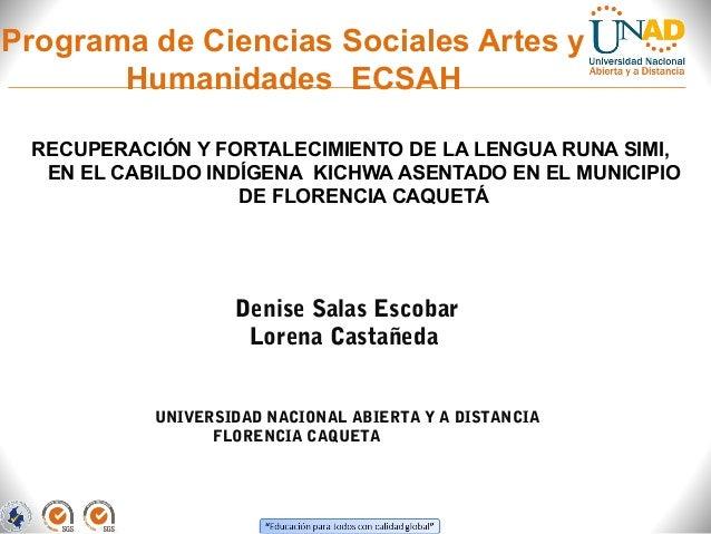 Programa de Ciencias Sociales Artes y Humanidades ECSAH RECUPERACIÓN Y FORTALECIMIENTO DE LA LENGUA RUNA SIMI, EN EL CABIL...