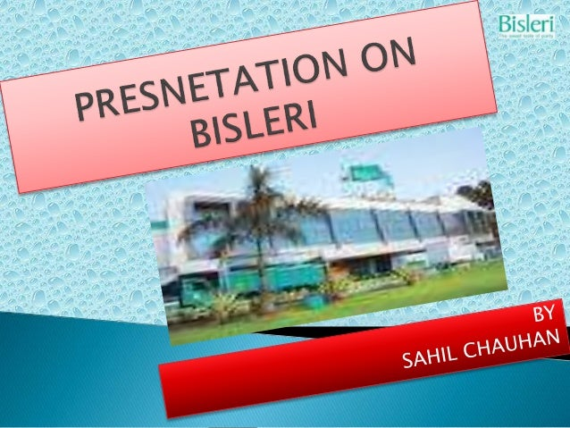  GLIMPSE OF BISLERI  HISTORY  CONTENTS OF BISLERI WATER  PROCESS FROM STARTING TILL END  FILLING  CAPPING  LABELLIN...