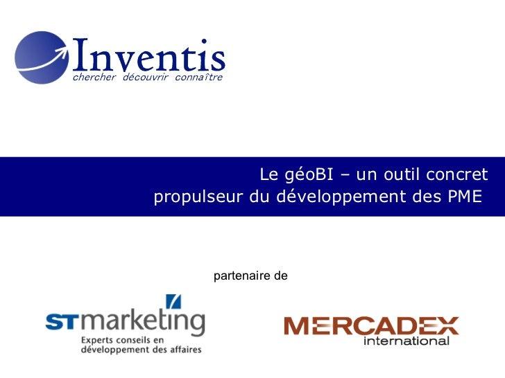 Le géoBI – un outil concretpropulseur du développement des PME       partenaire de
