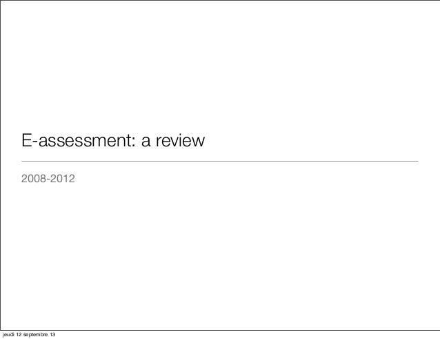 E-assessment: a review 2008-2012 jeudi 12 septembre 13