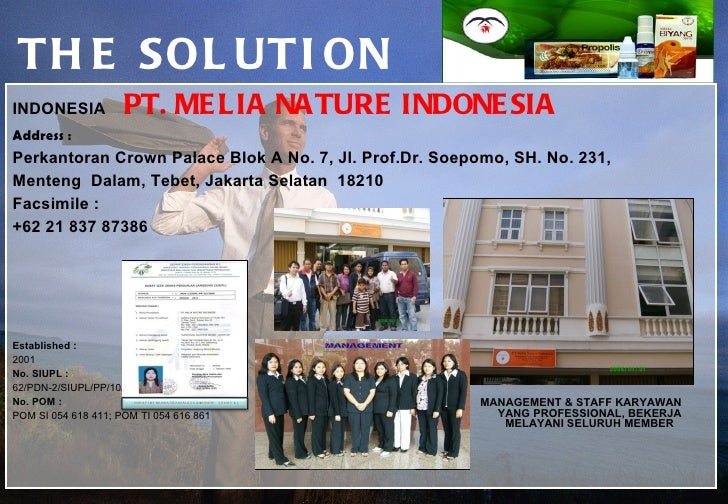 THE SOLUTION INDONESIA  PT. MELIA NATURE INDONESIA  Address : Perkantoran Crown Palace Blok A No. 7, Jl. Prof.Dr. Soepomo,...