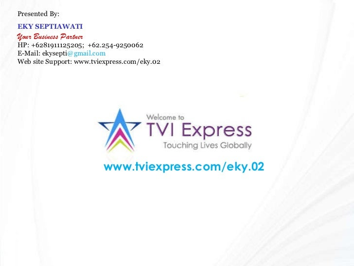 www.tviexpress.com/eky.02 Presented By: EKY SEPTIAWATI Your Business Partner HP: +6281911125205;  +62.254-9250062 E-Mail: ...