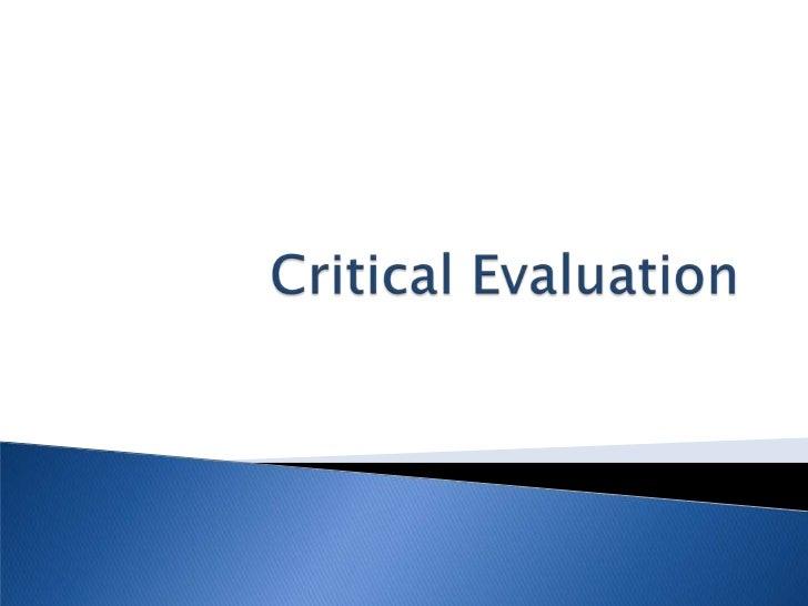Critical Evaluation  <br />