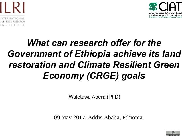 What can research offer for the Government of Ethiopia achieve its land restoration and Climate Resilient Green Economy (C...