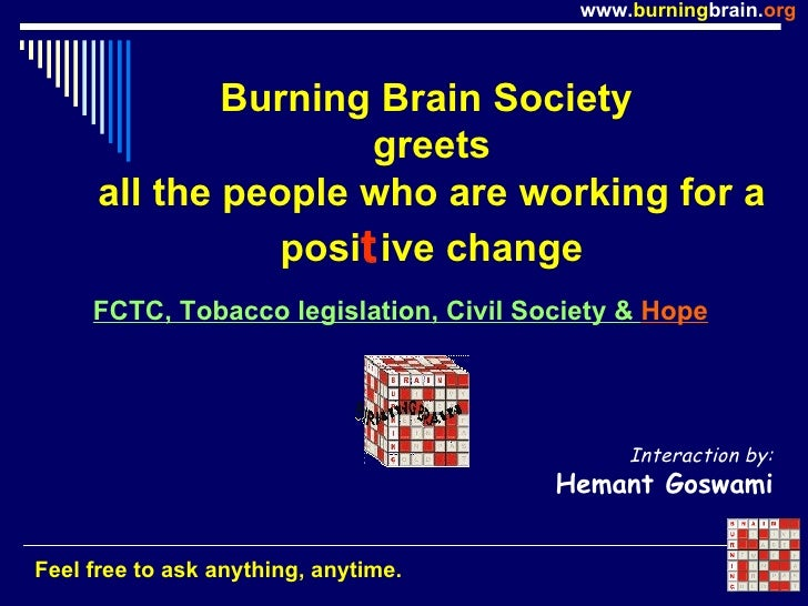 Burning Brain Society  greets all the people who are working for a posi t ive change Feel free to ask anything, anytime. I...