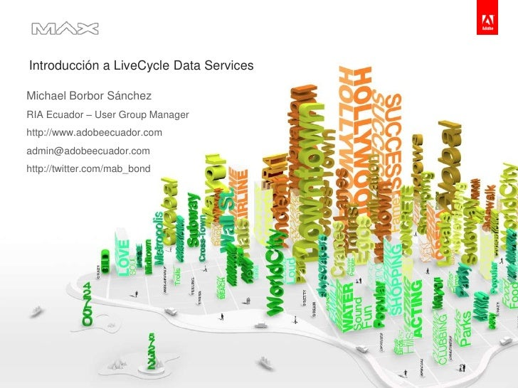 Introducción a LiveCycle Data Services<br />Michael BorborSánchez<br />RIA Ecuador – User Group Manager<br />http://www.ad...