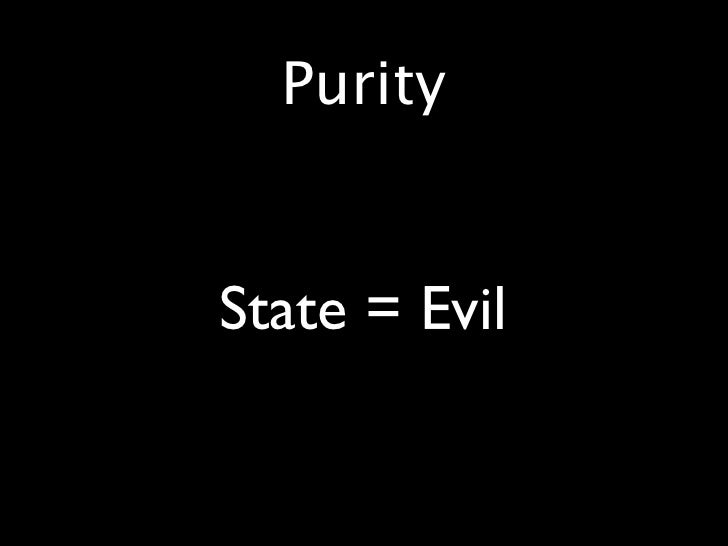 Purity    •   State = Evil