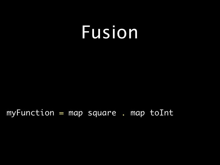 Fusion    •   myFunction=mapsquare.maptoInt