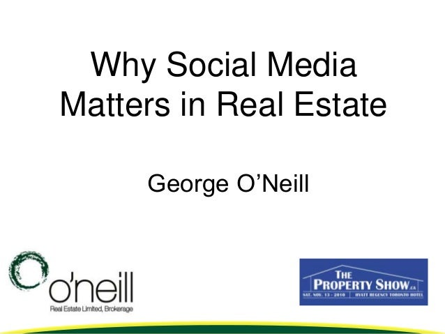 Why Social Media Matters in Real Estate George O'Neill