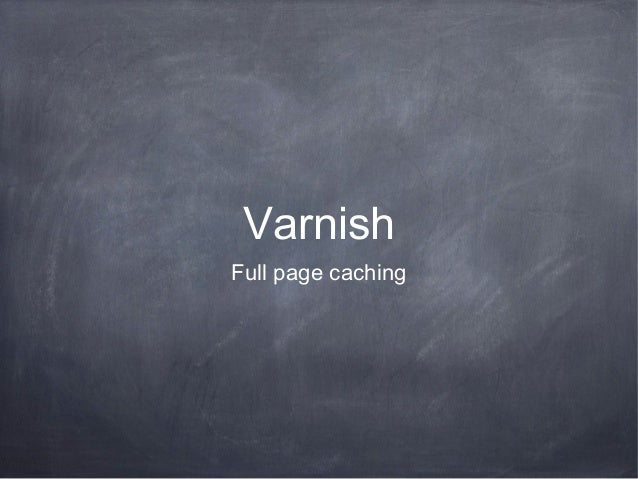 VarnishFull page caching